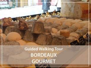 Guided walking tour : Bordeaux Gourmet
