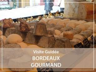 Visite Guidée : Bordeaux Gourmand